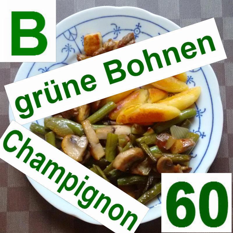 Bohnen Champignon 60 | vonMich