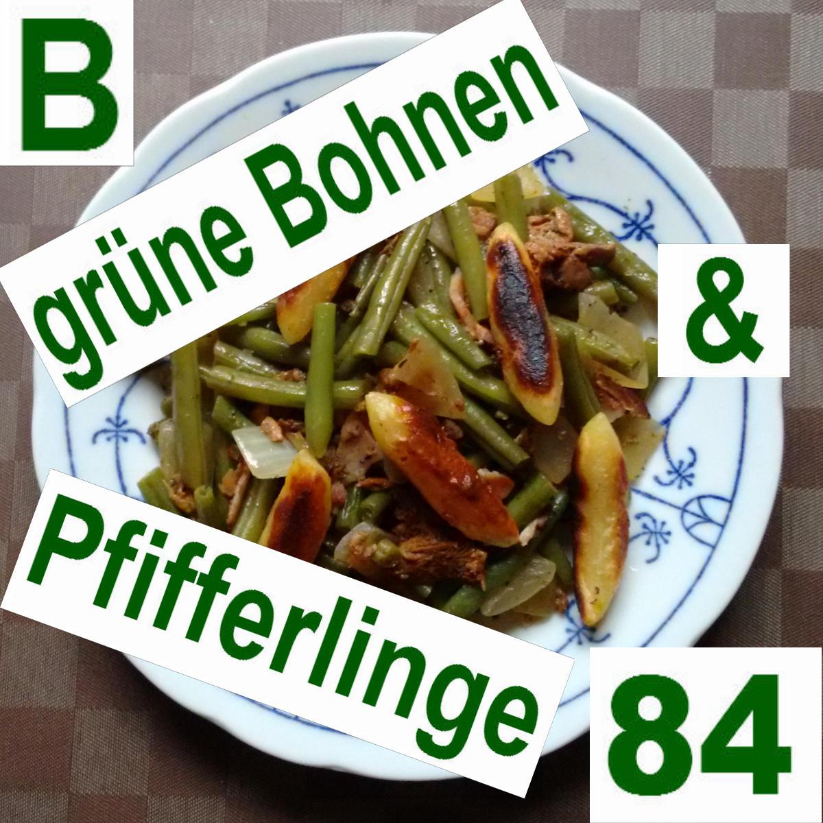 Bohnen Pfifferlinge 84 | vonMich